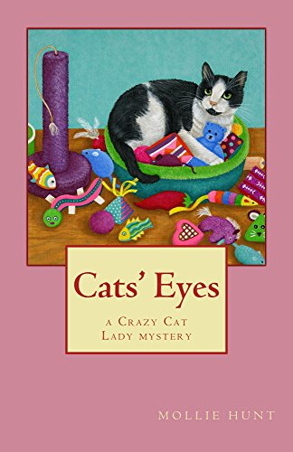 Cats' Eyes (Crazy Cat Lady Cozy Mystery Series Book 1)