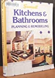 Kitchen and Bathrooms: Planning and Remolding
