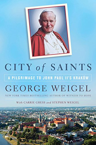 City of Saints: A Pilgrimage to John Paul II's -