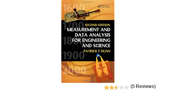Measurement and data analysis for engineering and science second measurement and data analysis for engineering and science second edition patrick f dunn 9781439825686 amazon books fandeluxe Images