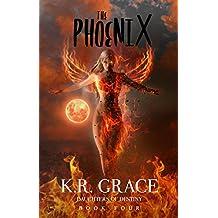 The Phoenix (Daughters of Destiny Book 4)