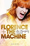 Florence + the Machine: An Almighty Sound