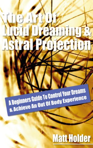 Learn the art of lucid dreaming astral projection a beginners learn the art of lucid dreaming astral projection a beginners guide to control your fandeluxe Gallery