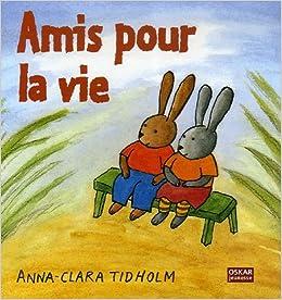 Anna-Clara Tidholm - Amis pour la vie