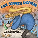Cool Boppers Choppers, Linda Oatman High, 1590783794