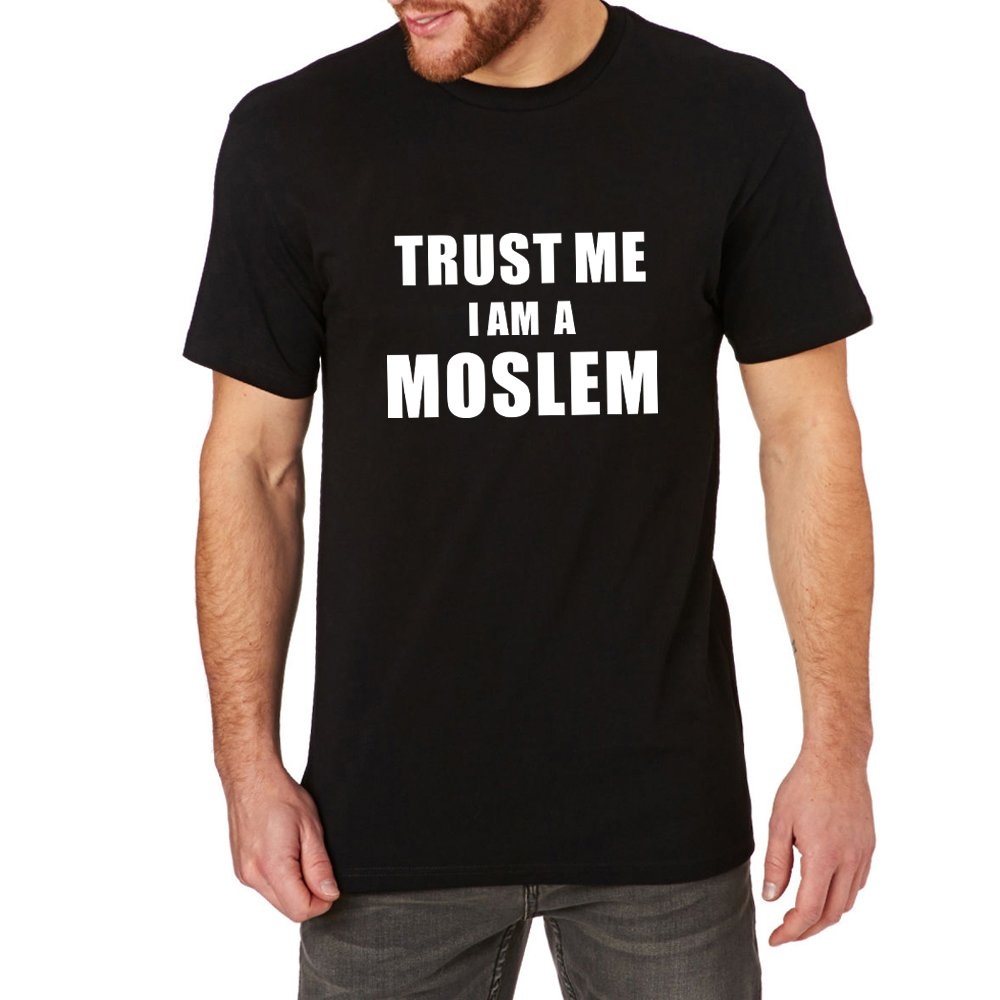 Loo Show Trust Me I M A Moslem Casual T Shirts Funny Tee