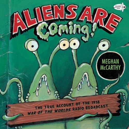 Aliens Are Coming! The True Account Of The 1938 War Of The Worlds Radio Broadcast (Turtleback School & Library Binding Edition) pdf epub