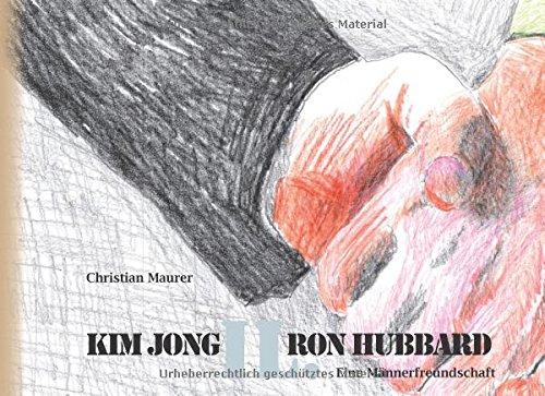 Kim Jong IL. Ron Hubbard: Eine Männerfreundschaft