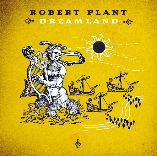 Which is the best dreamland robert plant?