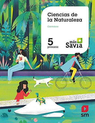 Ciencias de la naturaleza. 5 Primaria. Más Savia. Cantabria