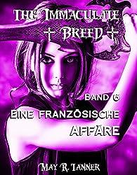 Eine französische Affäre (The Immaculate Breed 6)