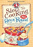 Slow Cooking All Year 'Round: More than 225 of our favorite recipes for the slow cooker, plus time-saving tricks & tips for everyone's favorite kitchen helper! (Everyday Cookbook Collection)