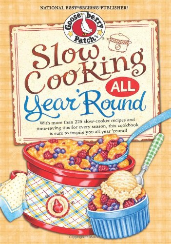 Slow Cooking All Year Round: More than 225 of our favorite recipes for the slow cooker, plus time-saving tricks & tips for everyones favorite kitchen helper! (Everyday Cookbook Collection)
