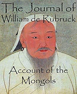 "rubruck with the mongols William of rubruck on mongol men and women william of rubruck wrote: ""it is the duty of the women to drive the carts, get the dwellings on and off them."