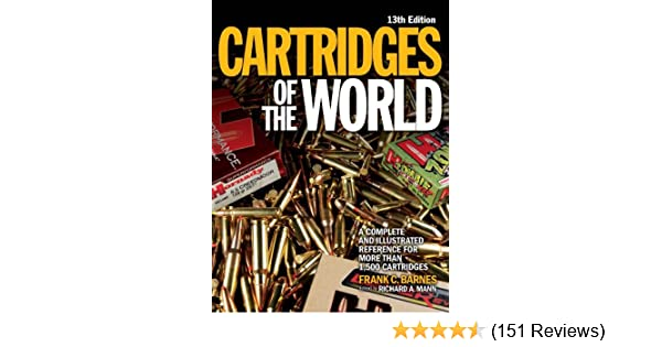 Amazon cartridges of the world a complete illustrated amazon cartridges of the world a complete illustrated reference for more than 1500 cartridges 0074962014672 frank c barnes richard a mann fandeluxe Choice Image