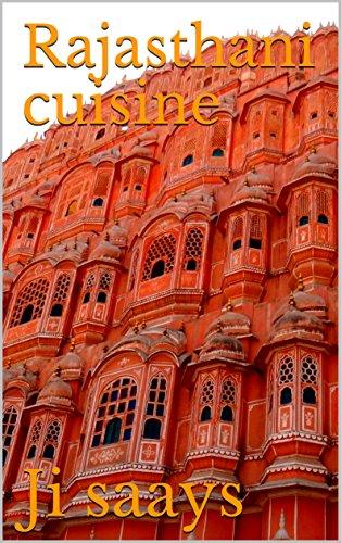 Rajasthani cuisine by Ji saays