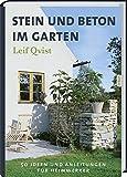 Stein und Beton im Garten: 50 Ideen und Anleitungen für Heimwerker.