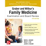 Graber and Wilbur's Family Medicine Examination and Board Review, Fifth Edition (Family Practice Examination and Board…