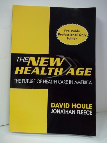The New Health Age (the future of health care in america) pdf epub