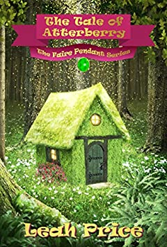 The Tale of Atterberry (The Faire Pendant Series Book 1)