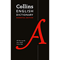 Collins English Essential Dictionary: All the words you need, every day (Collins Essential Editions)