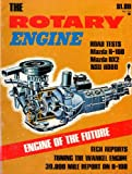 The Rotary Engine Road Tests Mazda R-100, Mazda RX2, NSU R080 : Engine of the Future