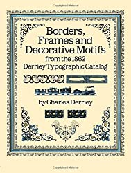 Borders, Frames and Decorative Motifs from the 1862 Derriey Typographic Catalog