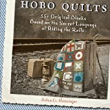 Hobo Quilts: 55+ Original Blocks Based On The Secret Language Of Riding The Rails