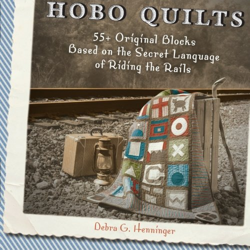 Hobo Quilts: 55+ Original Blocks Based on the Secret Language of Riding the Rails by Brand: Krause Publications