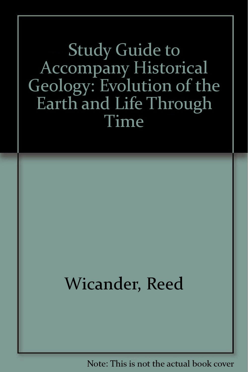 Historical Geology: Evolution of the Earth and Life Through Time: James S.  Monroe, Reed Wicander: 9780314041685: Amazon.com: Books