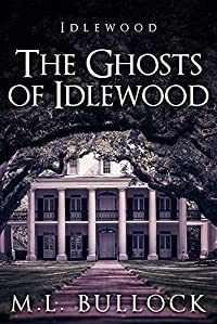 The Ghosts Of Idlewood by M.L. Bullock ebook deal