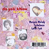 Do You Know by Marquis Melody, Turbulence & Lutan Fyah (2009-06-17)