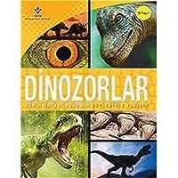 Dinozorlar - Tarih Öncesi Dönemin Devleriyle Tanışın