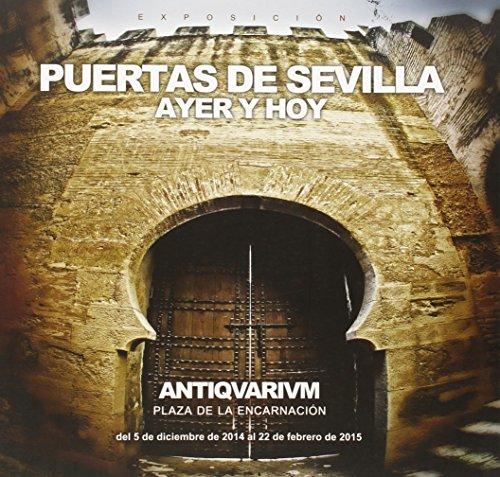 Descargar Libro Puertas De Sevilla: Ayer Y Hoy Juan Miguel Vega Leal