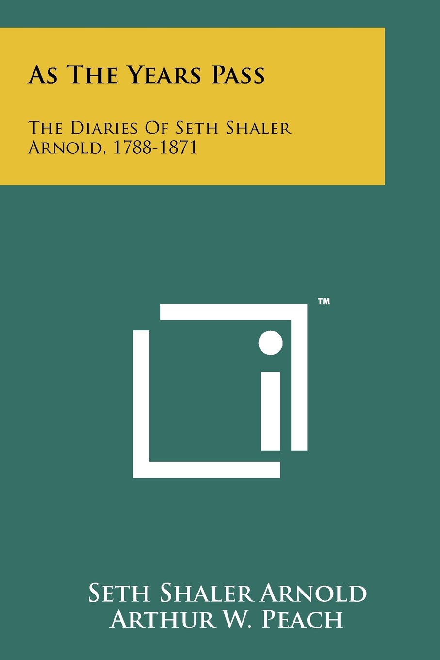 Download As the Years Pass: The Diaries of Seth Shaler Arnold, 1788-1871 ebook
