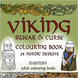 VIKING Swear And Curse Coloring Book 24 Nordic Designs Adult Colouring Harpers Books Volume 3 Graham P Harper 9781532948565