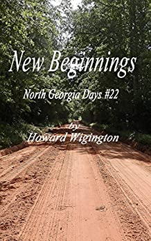 New Beginnings (North Georgia Days Book 22) by [Wigington, Howard]