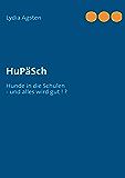 HuPäSch: Hunde in die Schulen - und alles wird gut ! ?