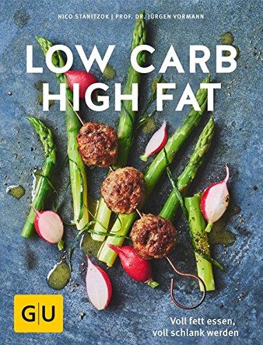 Gu Low Carb High Fat - Voll fett essen, voll schlank werden - Vormann & Stanitzok