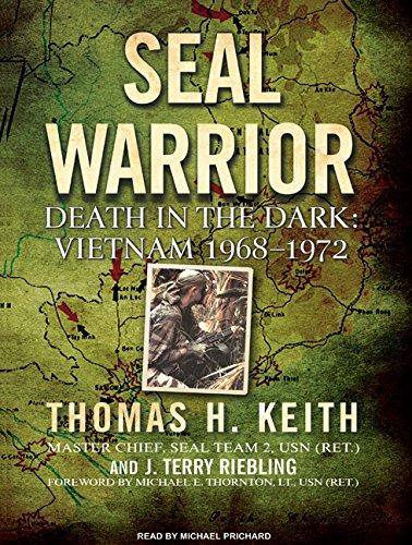 SEAL Warrior: Death in the Dark: Vietnam 1968-1972