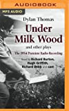 Under Milk Wood and other plays (Naxos): The 1954 Premiere Radio Recording