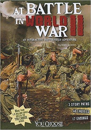 At Battle In World War Ii: An Interactive Battlefield Adventure: An Interactive Battlefield Adventure Descargar Epub Gratis