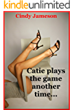 Catie Plays the Game Another Time (The Younger Woman's Taboo Experience): An Explicit Erotica Story