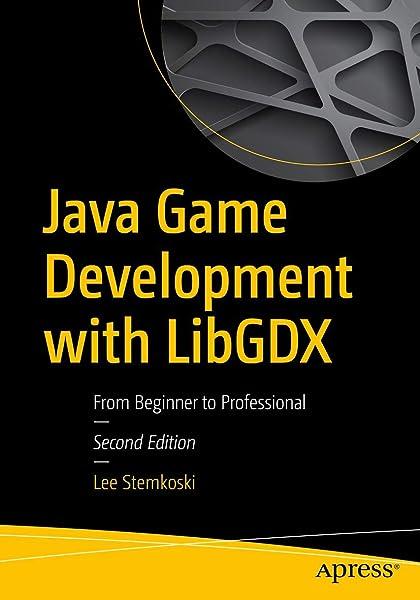 Java Game Development With Libgdx From Beginner To Professional Stemkoski Lee 9781484233238 Amazon Com Books