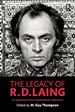 The Legacy of R. D. Laing: An appraisal of his contemporary relevance
