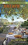 Breach of Crust (A Charmed Pie Shoppe Mystery) by Ellery Adams (2016-04-05)