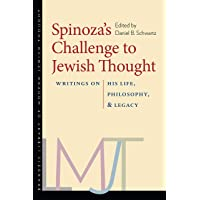 Spinoza's Challenge to Jewish Thought: Writings on His Life, Philosophy, and Legacy