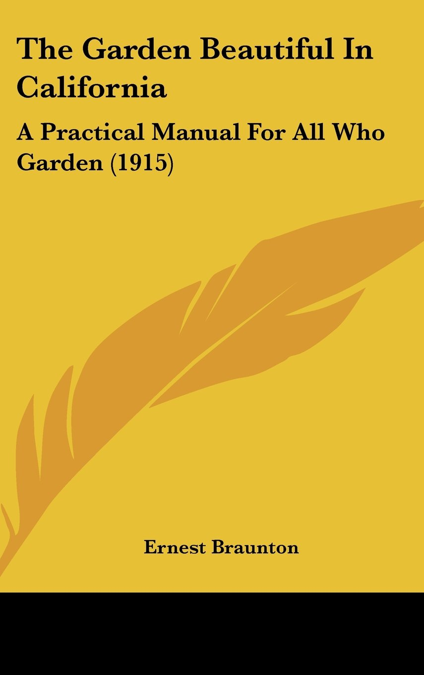 Download The Garden Beautiful In California: A Practical Manual For All Who Garden (1915) pdf epub