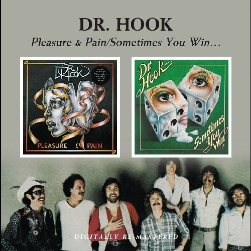 (Dr Hook -  Pleasure And Pain/Sometimes You Win)