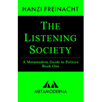 The Listening Society: A Metamodern Guide to Politics, Book One (Metamodern Guides 1) (English Edition)